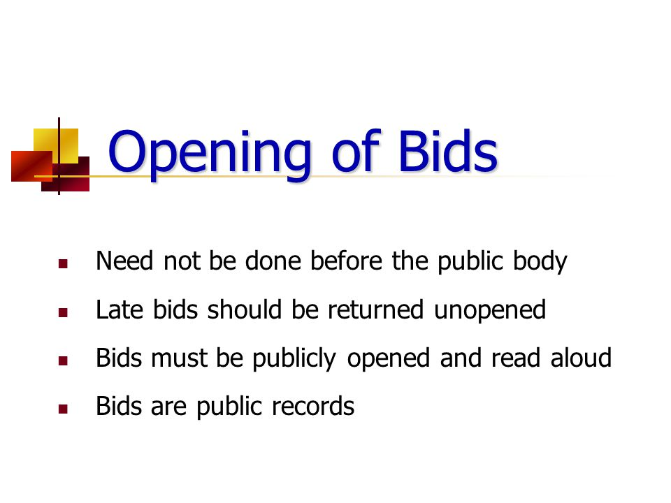 Opening of Bids Need not be done before the public body