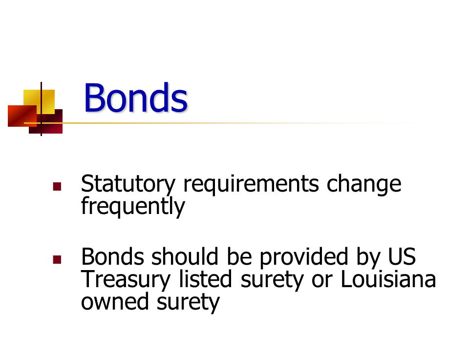 Bonds Statutory requirements change frequently