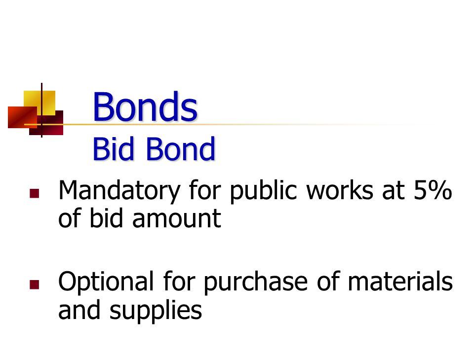 Bonds Bid Bond Mandatory for public works at 5% of bid amount