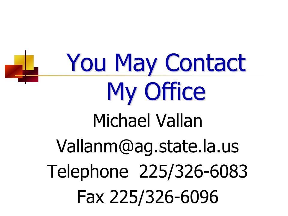 You May Contact My Office
