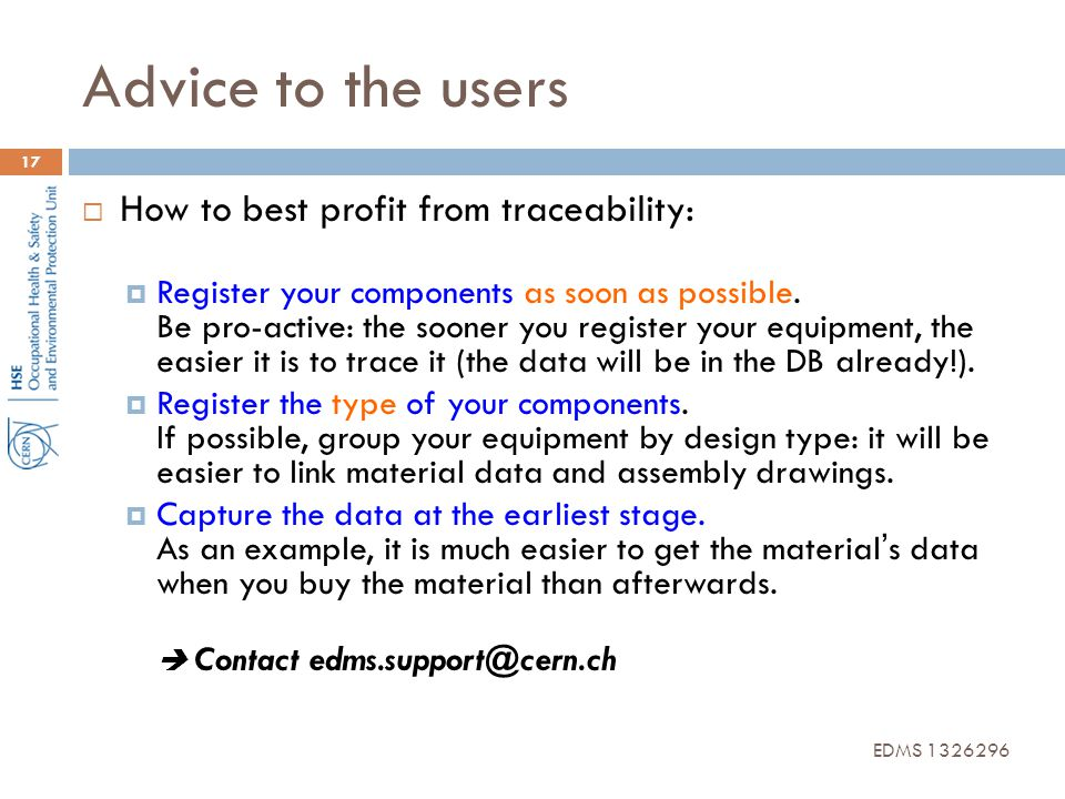 Advice to the users How to best profit from traceability: