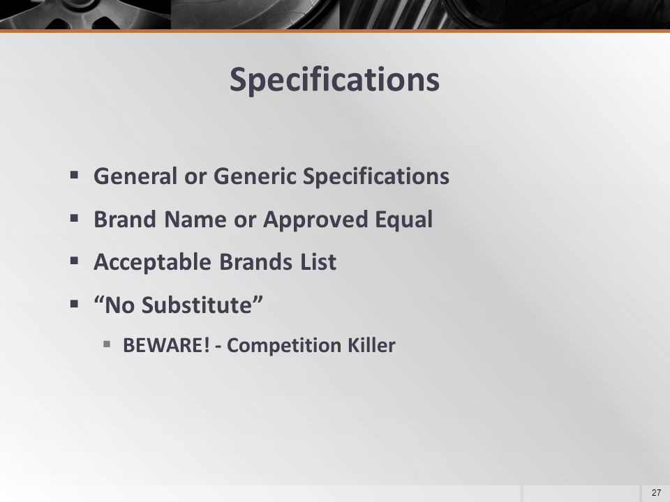 Specifications General or Generic Specifications