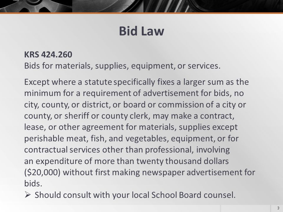 May 8, 2013 Bid Law. KRS 424.260. Bids for materials, supplies, equipment, or services.