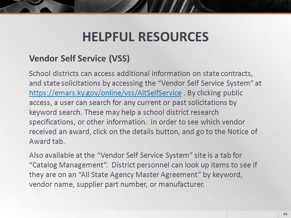 HELPFUL RESOURCES Vendor Self Service (VSS)