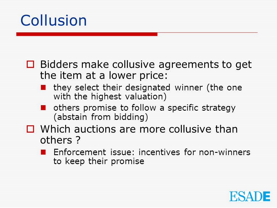 Collusion Bidders make collusive agreements to get the item at a lower price: