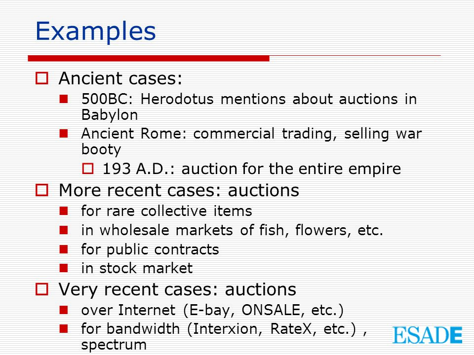 Examples Ancient cases: More recent cases: auctions