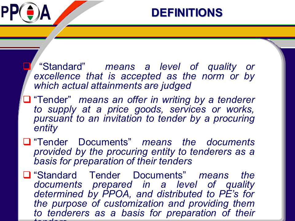 DEFINITIONS Standard means a level of quality or excellence that is accepted as the norm or by which actual attainments are judged.