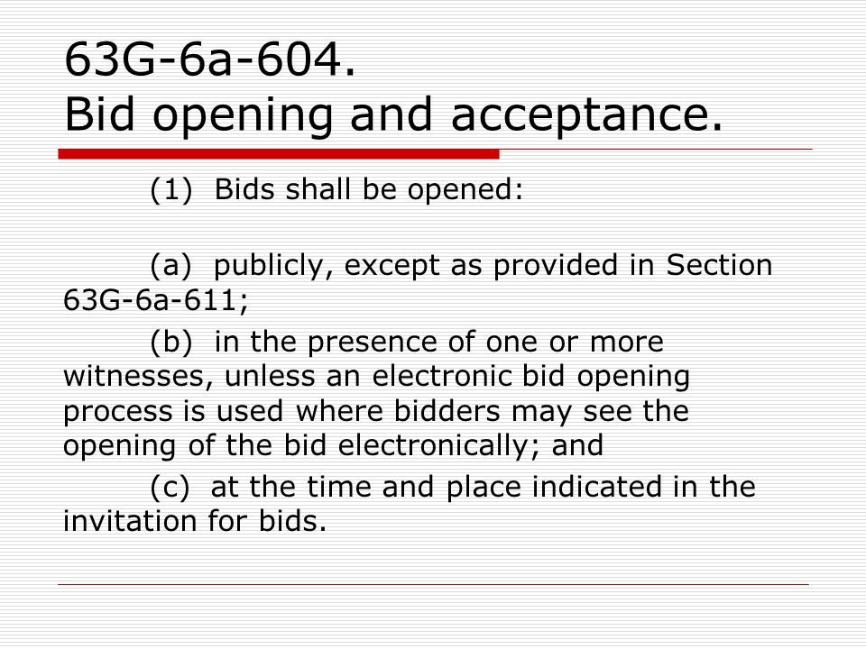 63G-6a-604. Bid opening and acceptance.