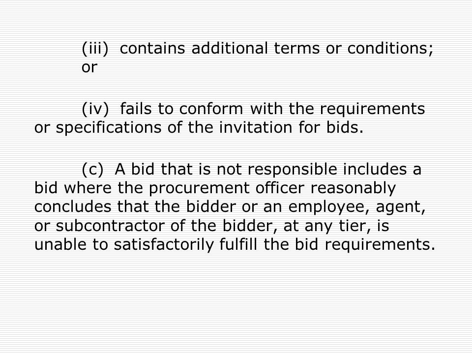 (iii) contains additional terms or conditions; or