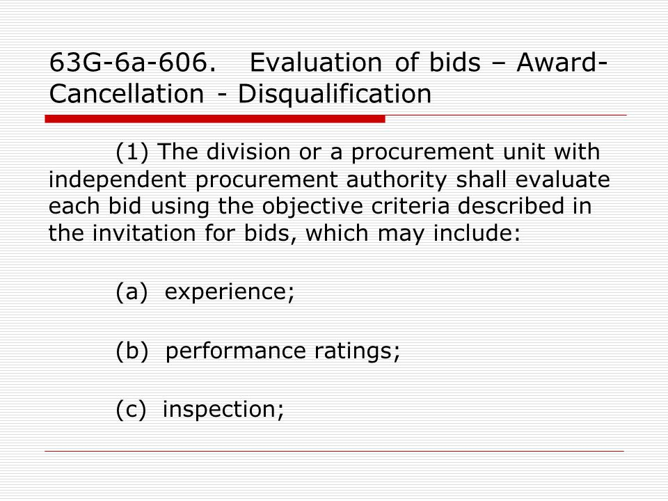 63G-6a-606. Evaluation of bids – Award- Cancellation - Disqualification