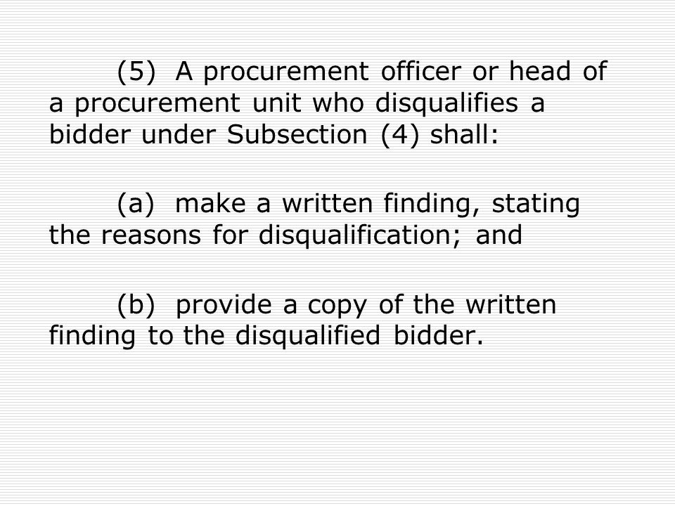 (b) provide a copy of the written finding to the disqualified bidder.