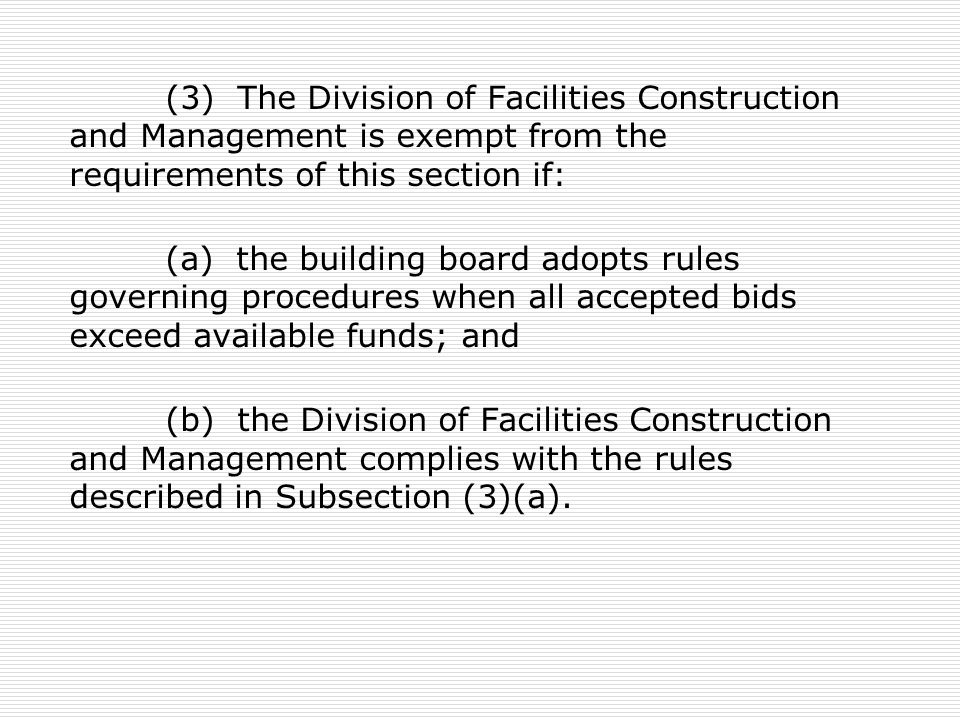 (3) The Division of Facilities Construction and Management is exempt from the requirements of this section if: