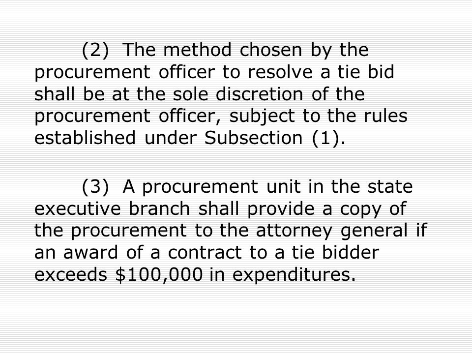 (2) The method chosen by the procurement officer to resolve a tie bid shall be at the sole discretion of the procurement officer, subject to the rules established under Subsection (1).