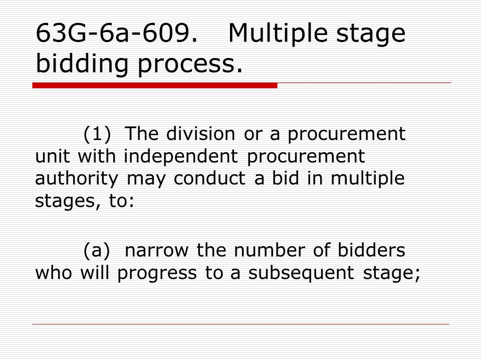 63G-6a-609. Multiple stage bidding process.