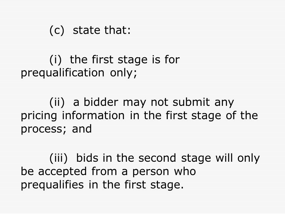 (c) state that: (i) the first stage is for prequalification only;