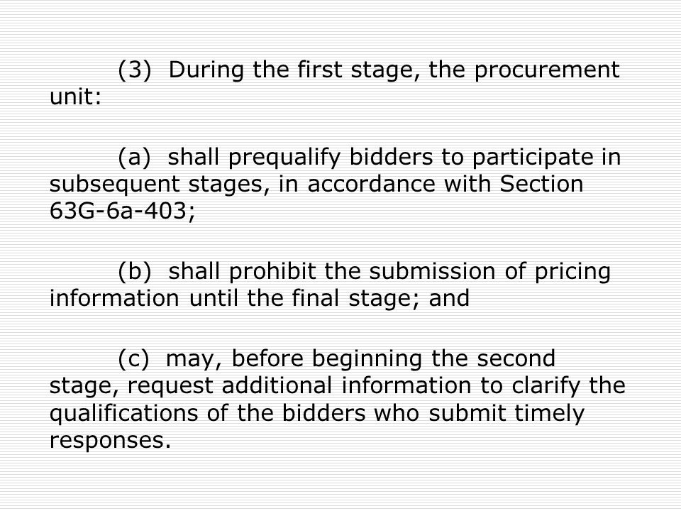 (3) During the first stage, the procurement unit: