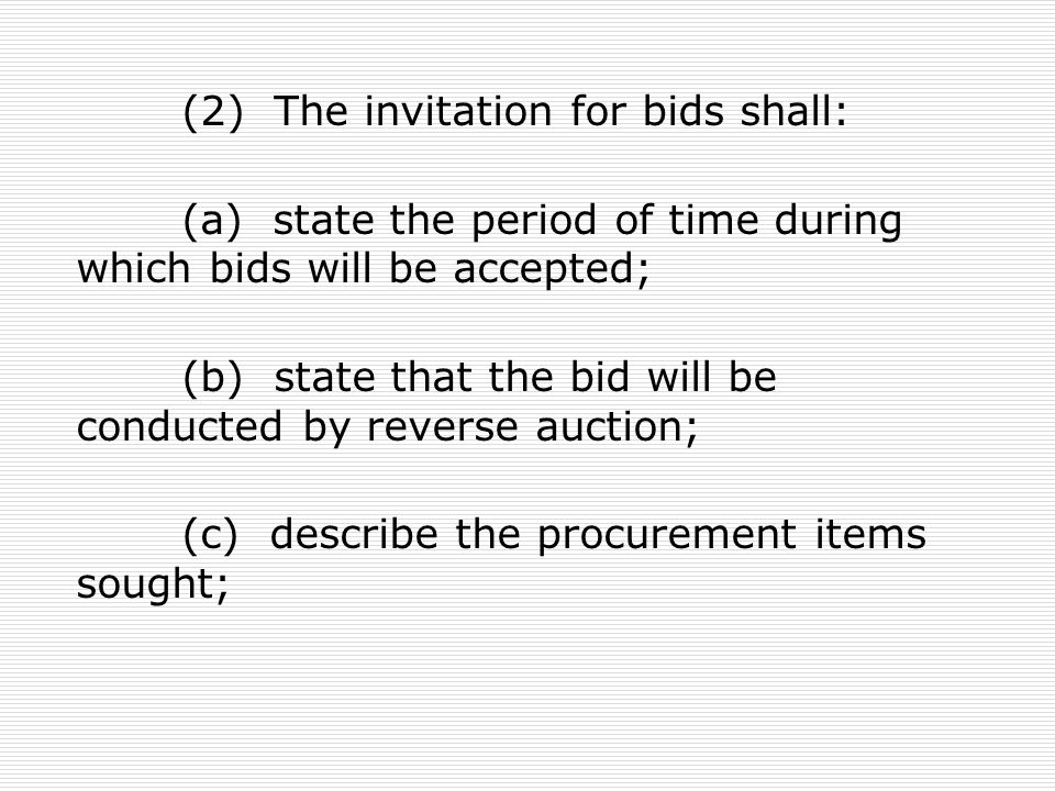 (a) state the period of time during which bids will be accepted;