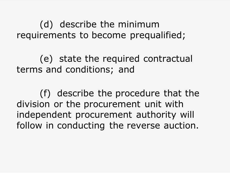 (d) describe the minimum requirements to become prequalified;