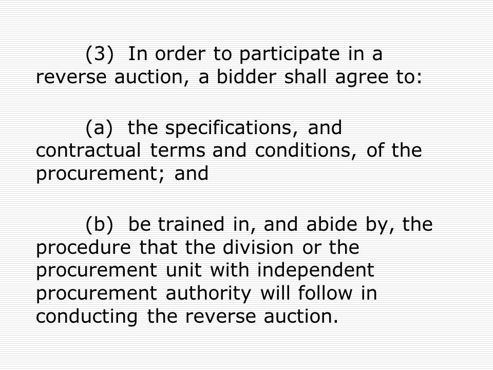 (3) In order to participate in a reverse auction, a bidder shall agree to: