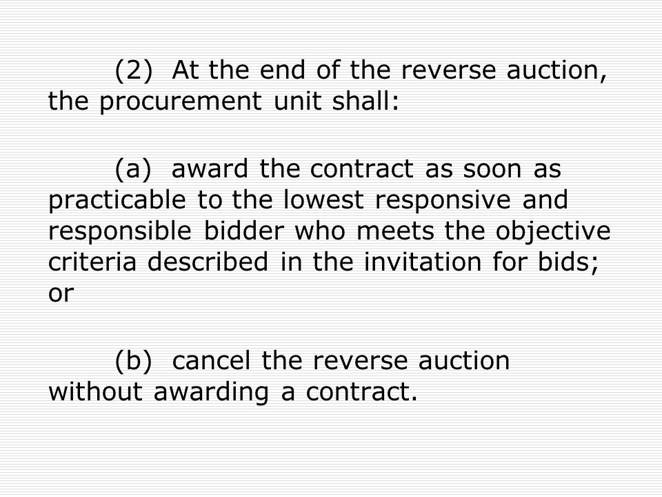 (2) At the end of the reverse auction, the procurement unit shall: