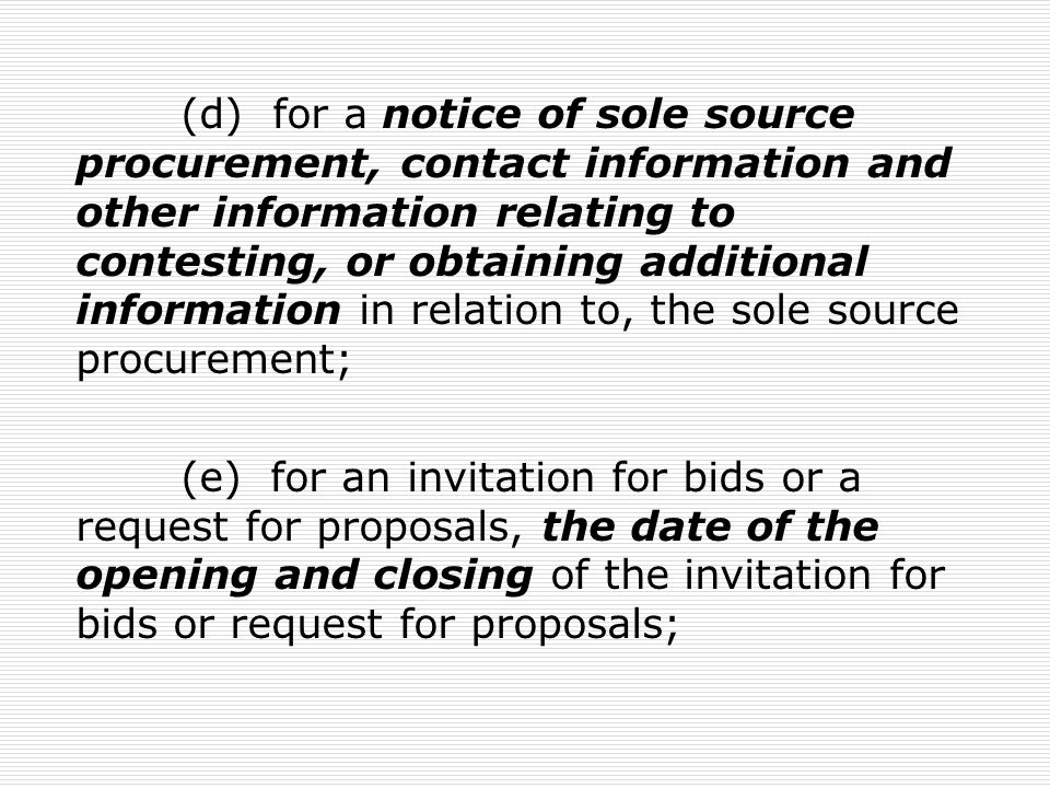 (d) for a notice of sole source procurement, contact information and other information relating to contesting, or obtaining additional information in relation to, the sole source procurement;