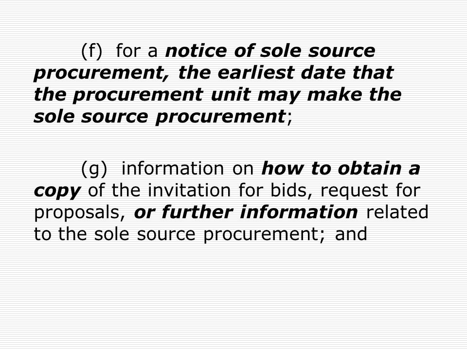 (f) for a notice of sole source procurement, the earliest date that the procurement unit may make the sole source procurement;