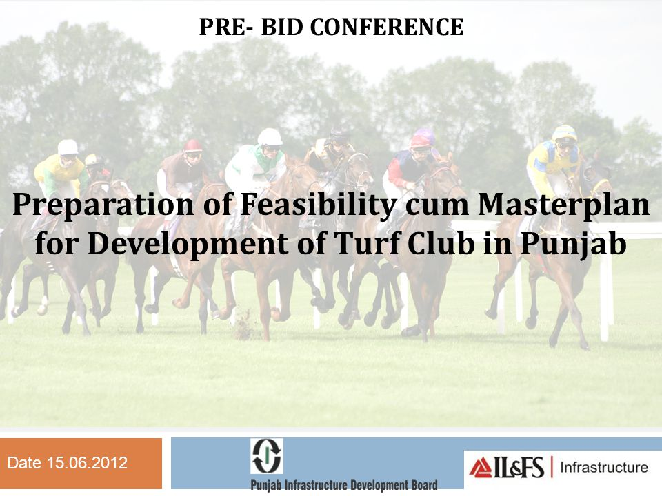 PRE- BID CONFERENCE Preparation of Feasibility cum Masterplan for Development of Turf Club in Punjab.