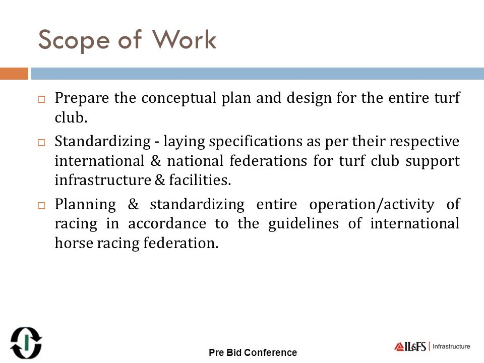 Scope of Work Prepare the conceptual plan and design for the entire turf club.