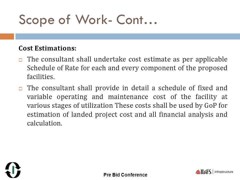Scope of Work- Cont… Cost Estimations: