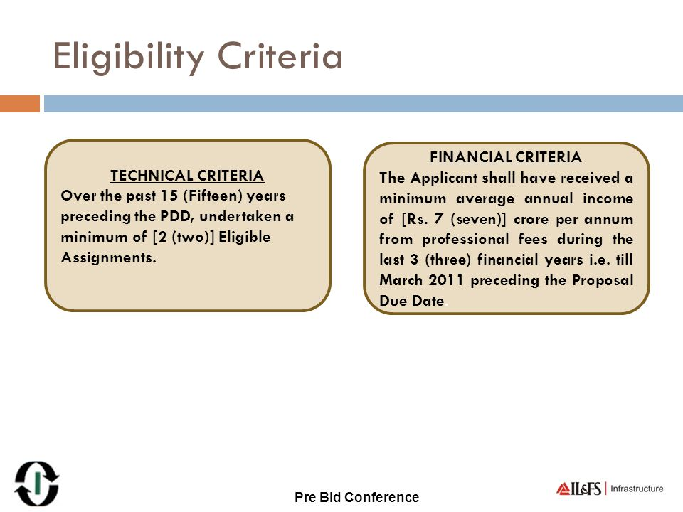 Eligibility Criteria FINANCIAL CRITERIA TECHNICAL CRITERIA