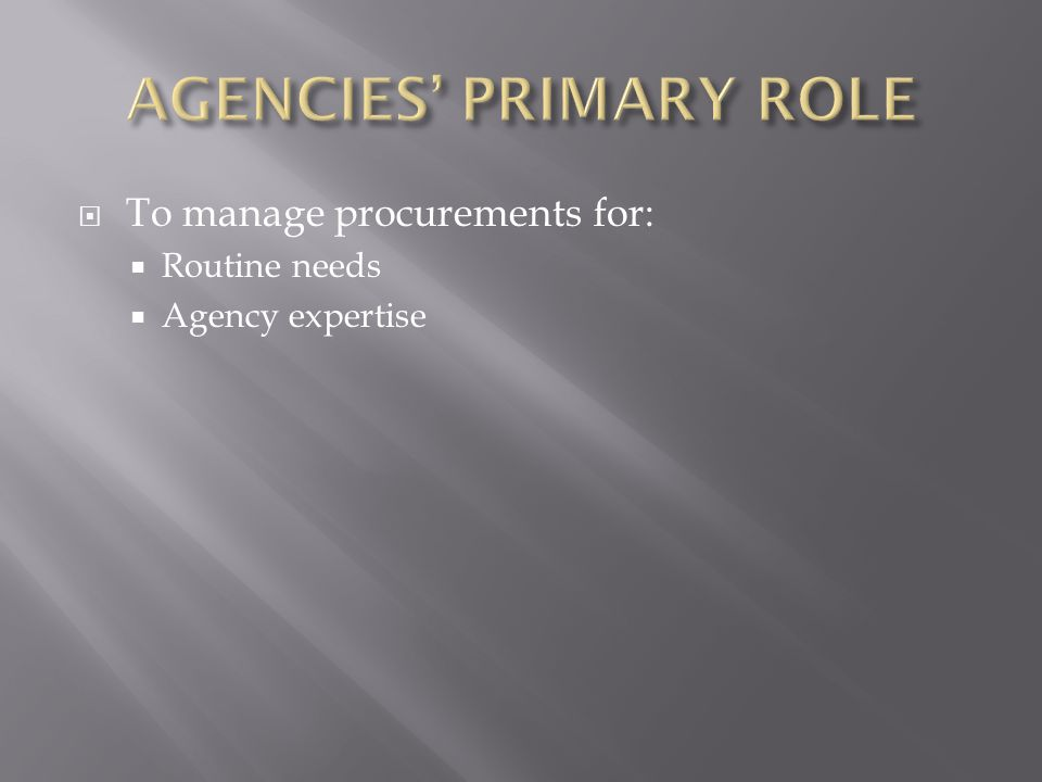 AGENCIES' PRIMARY ROLE