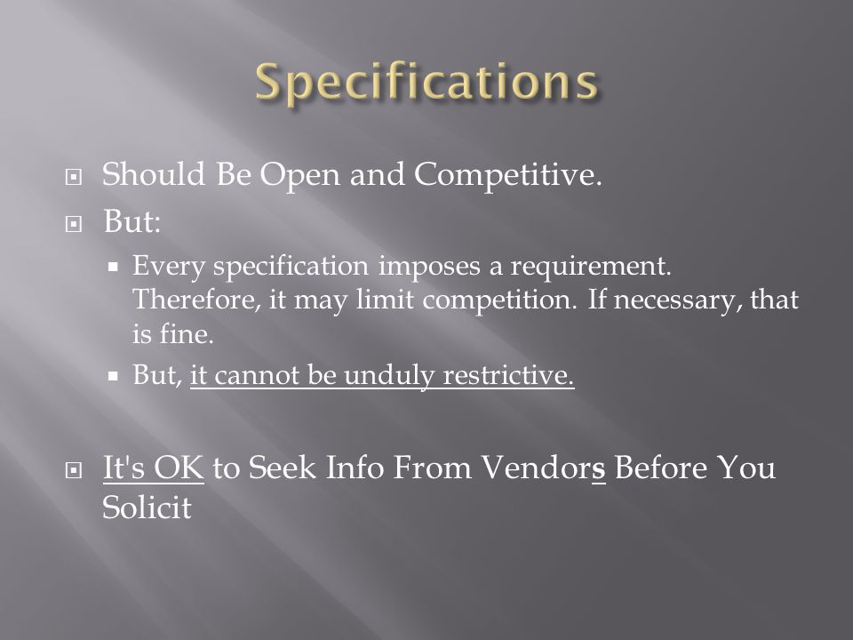 Specifications Should Be Open and Competitive. But: