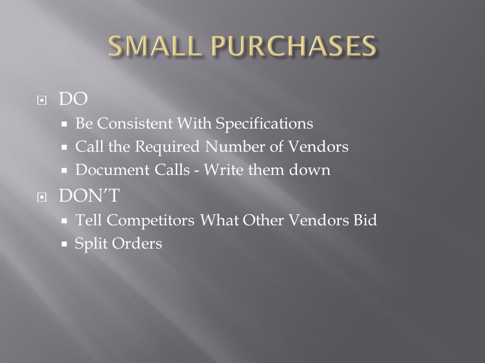 SMALL PURCHASES DO DON'T Be Consistent With Specifications
