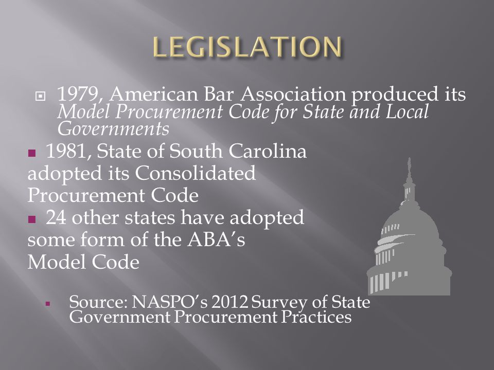 LEGISLATION 1979, American Bar Association produced its Model Procurement Code for State and Local Governments.