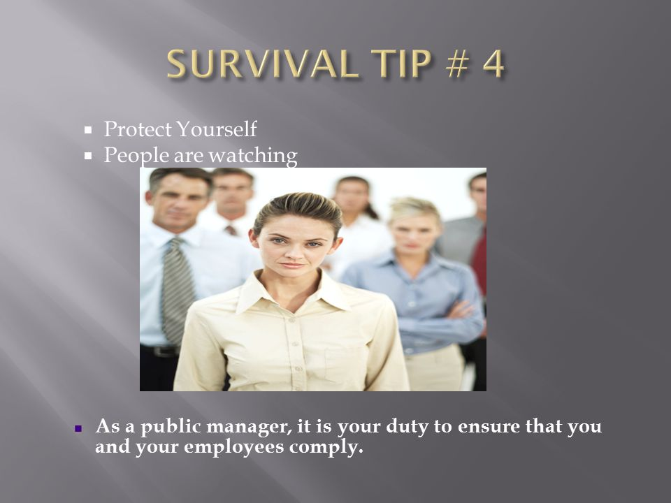SURVIVAL TIP # 4 Protect Yourself People are watching