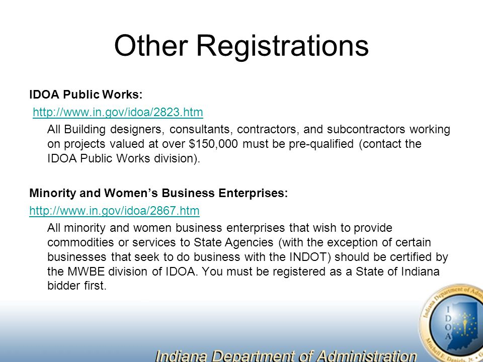 Other Registrations IDOA Public Works: http://www.in.gov/idoa/2823.htm