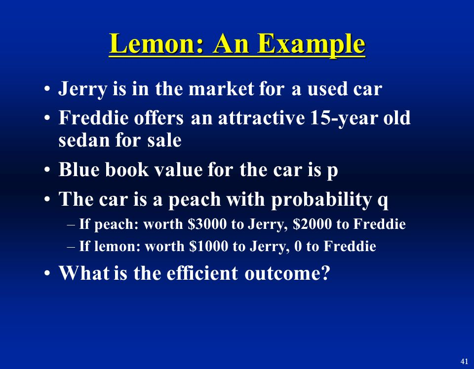 Lemon: An Example Jerry is in the market for a used car