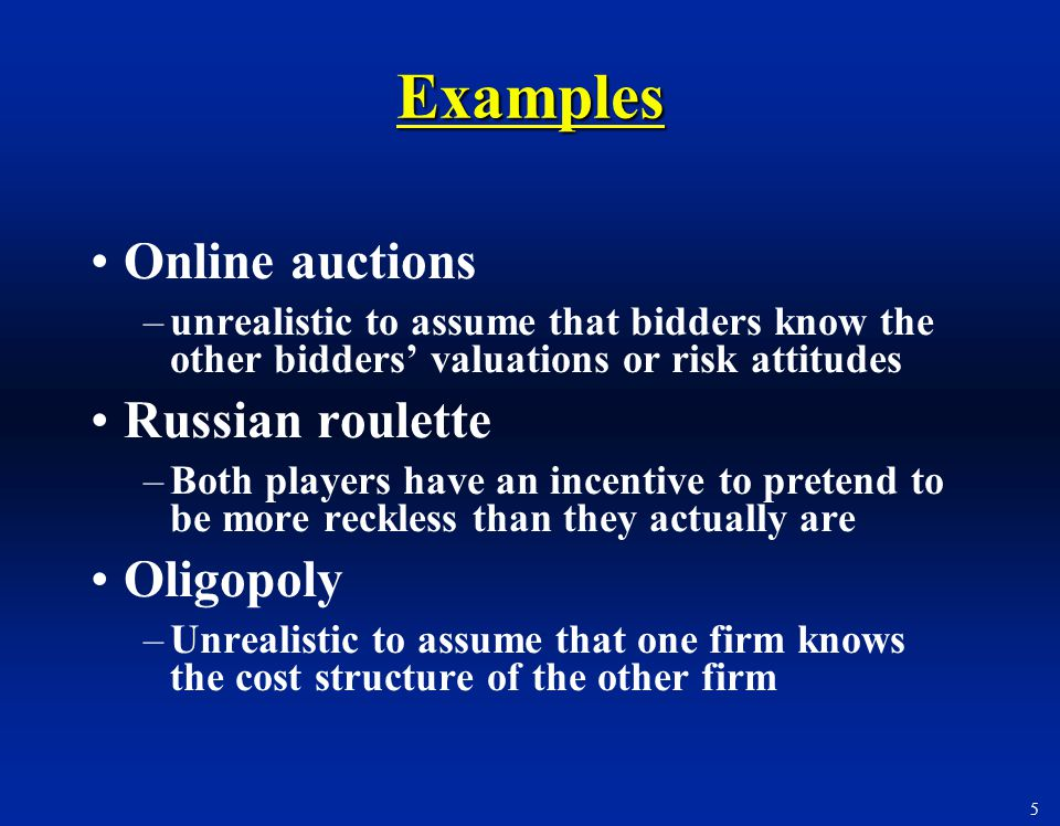 Examples Online auctions Russian roulette Oligopoly
