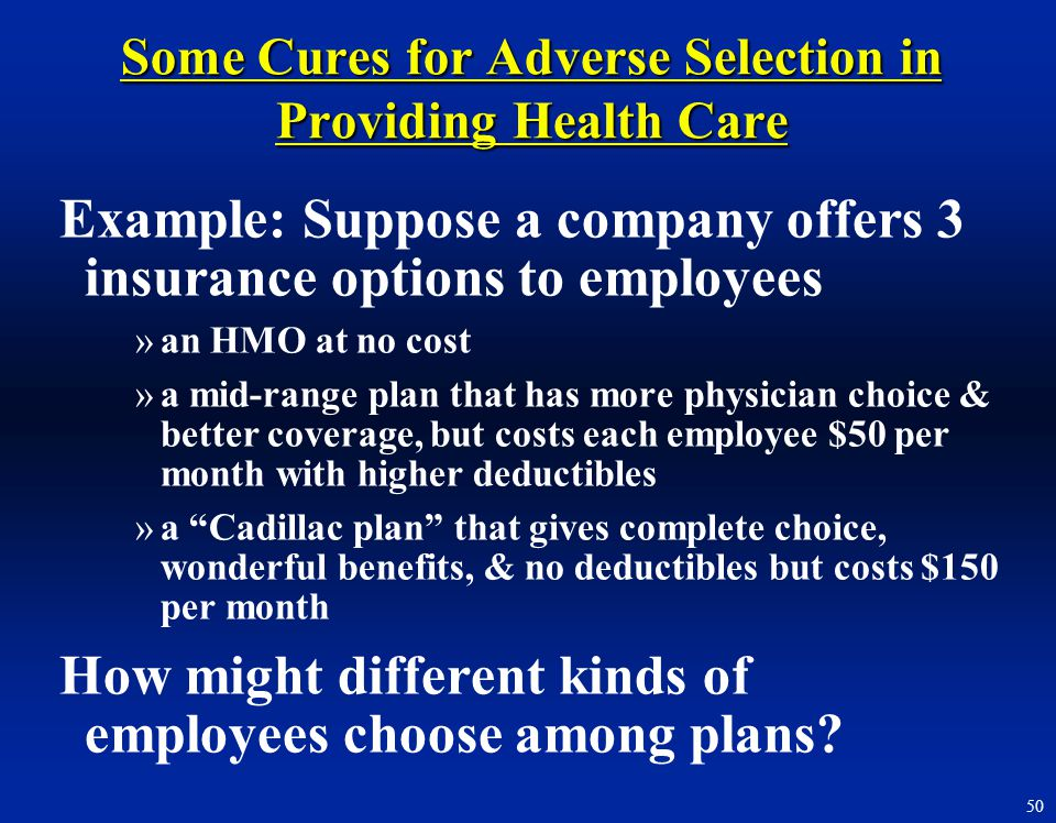 Some Cures for Adverse Selection in Providing Health Care