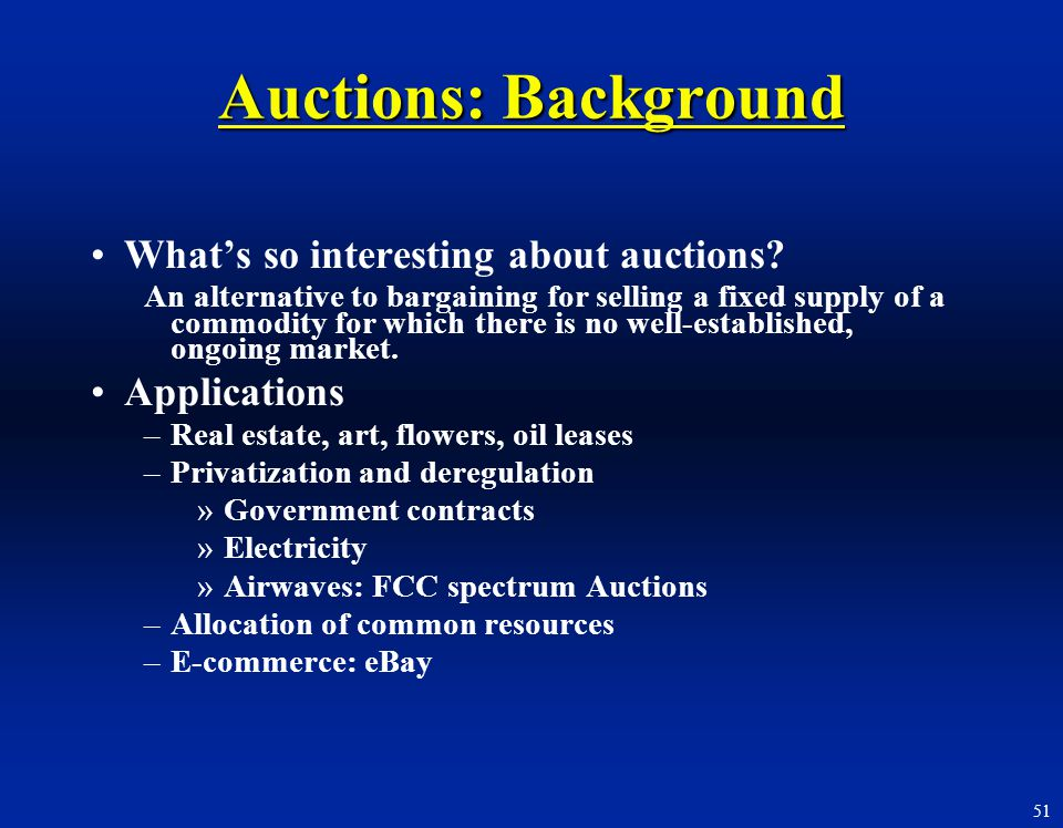 Auctions: Background What's so interesting about auctions