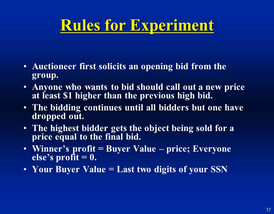 Rules for Experiment Auctioneer first solicits an opening bid from the group.