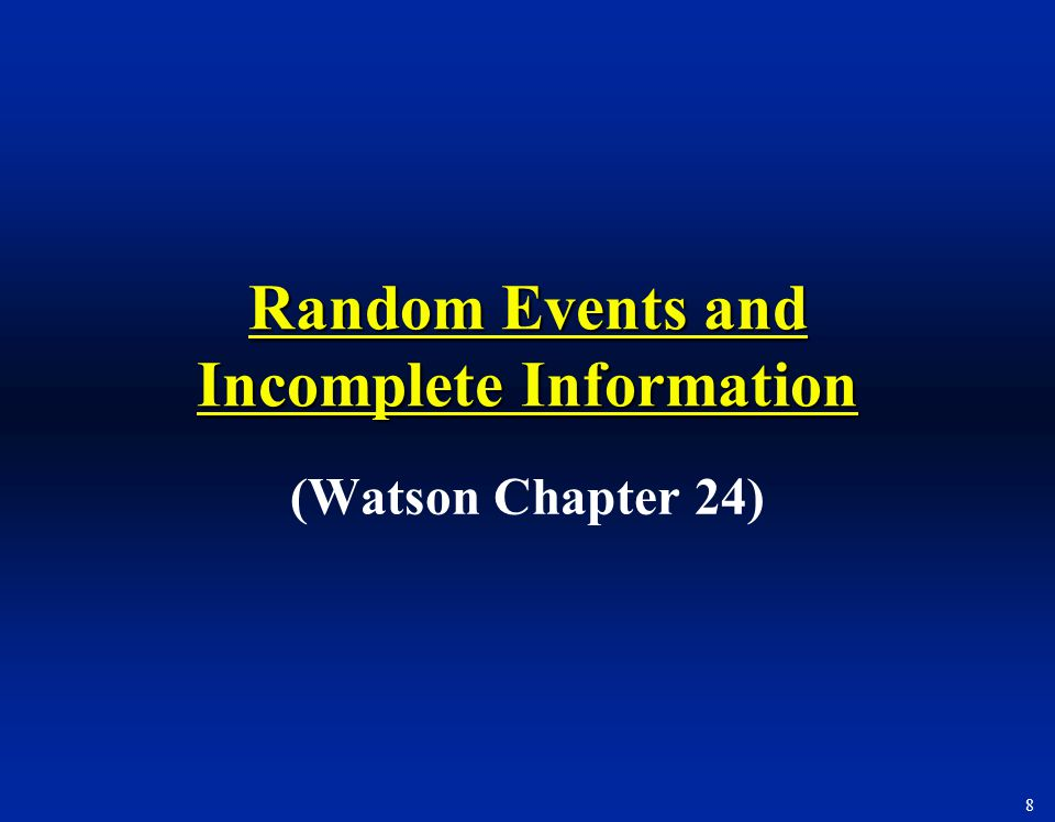 Random Events and Incomplete Information