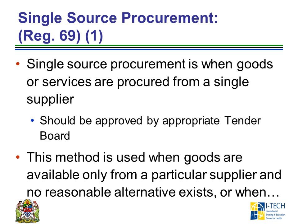 Single Source Procurement: (Reg. 69) (1)
