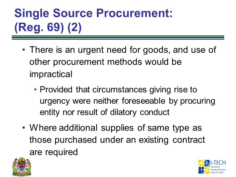 Single Source Procurement: (Reg. 69) (2)