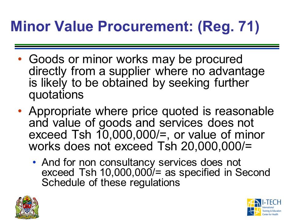 Minor Value Procurement: (Reg. 71)