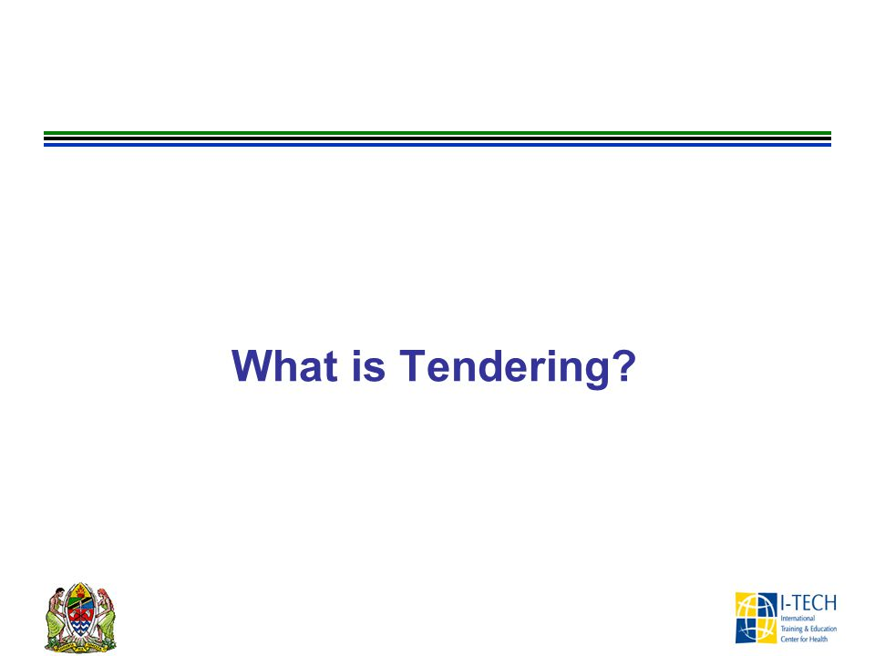 What is Tendering ASK participants what is tendering