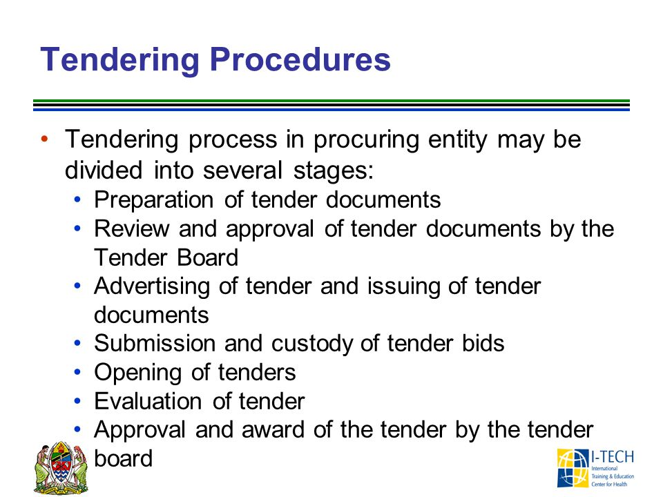 Tendering Procedures Tendering process in procuring entity may be divided into several stages: Preparation of tender documents.