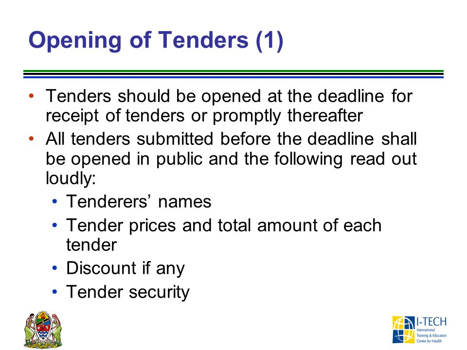 Opening of Tenders (1) Tenders should be opened at the deadline for receipt of tenders or promptly thereafter.