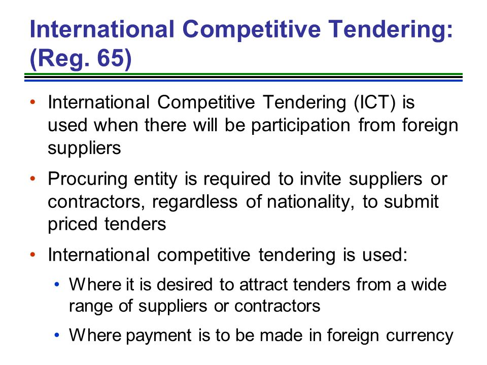 International Competitive Tendering: (Reg. 65)