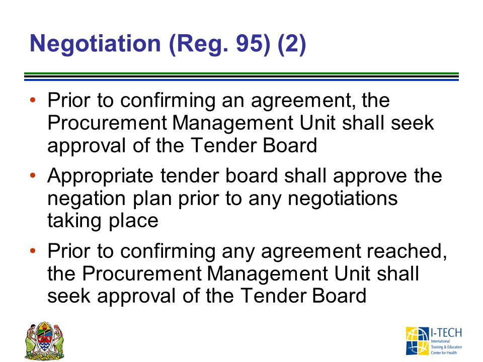 Negotiation (Reg. 95) (2) Prior to confirming an agreement, the Procurement Management Unit shall seek approval of the Tender Board.